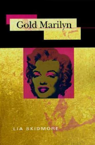 Gold Marilyn by Lia Skidmore Paperback Book