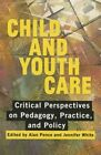 Child and Youth Care: Critical Perspectives on Pedagogy, Practice, and Policy by University of British Columbia Press (Paperback, 2012)