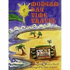 Monyum Bay - Time Travel by Warren Dycus (Pamphlet, 2010)