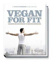 Vegan for Fit. Die Attila Hildmann 30-Tage-Challenge von Attila Hildmann...