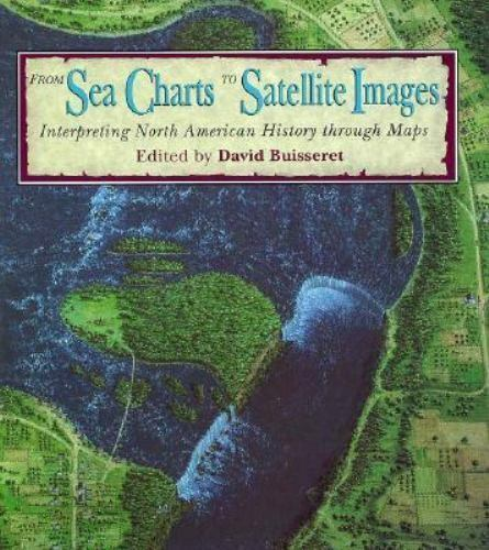 From Sea Charts to Satellite Images: Interpreting North American History through