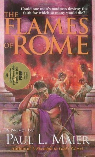 The Flames Of Rome A Novel By Paul L Maier 1991 Hardcover