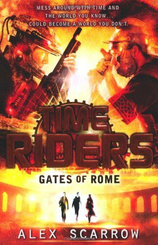 1 of 1 - TimeRiders: Gates of Rome (Book 5) By Alex Scarrow
