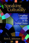 Speaking Culturally: Language Diversity in the United States by Fern L. Johnson (Paperback, 1999)