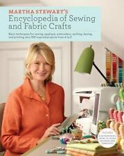 Martha Stewart's Encyclopedia of Sewing and Fabric Crafts: Basic Techniques for