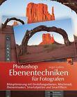 Photoshop Ebenentechniken für Fotografen von Jürgen Gulbins (2013, Gebundene Ausgabe)