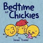 Bedtime for Chickies von Janee Trasler (2014, Gebundene Ausgabe)