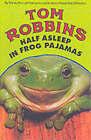 Half Asleep in Frog Pajamas by Tom Robbins (Paperback, 2002)
