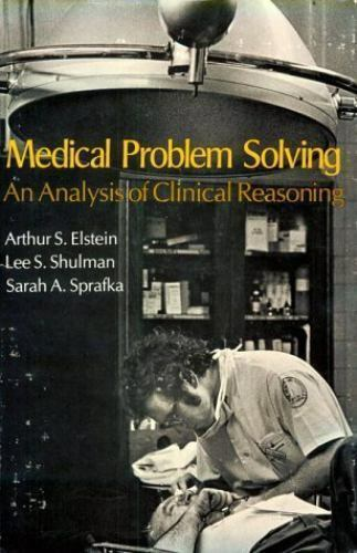 Medical Problem Solving : An Analysis of Clinical Reasoning