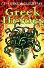 Greek Heroes by Geraldine McCaughrean (Paperback, 2007)