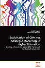 Exploitation of Crm for Strategic Marketing in Higher Education by Mohammad Beheshti, Azadeh Bagheri (Paperback / softback, 2011)