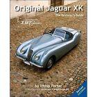 Original Jaguar XK: The Restorer's Guide by Philip Porter (Hardback, 2012)
