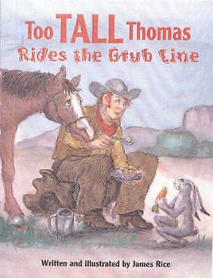 Too Tall Thomas Rides the Grub Line by James Rice (Paperback, 2004)