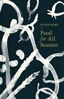 Food for All Seasons by Oliver Rowe (Hardback, 2016)