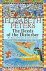 The Deeds of the Disturber by Elizabeth Peters (Paperback, 2006)