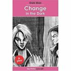 Change in the Dark: Dark Man Plays by Peter Lancett (Paperback, 2010)