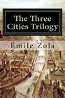 The Three Cities Trilogy: Lourdes, Rome, Paris by Emile Zola (Paperback / softback, 2015)
