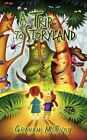 a Trip to Storyland by Graham McEvoy 9781434378026 Paperback 2008