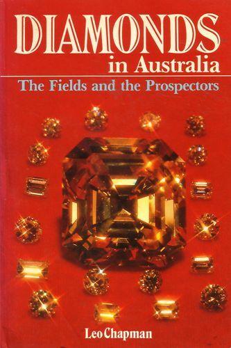 DIAMONDS IN AUSTRALIA - Leo Chapman - The Fields and the Prospectors