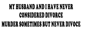 my husband and i have never considered divorce murder som vinyl funny car decal