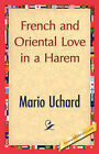 French and Oriental Love in a Harem by Mario Uchard (Hardback, 2007)