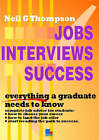 Jobs,Interviews,Success: Everything a Student Needs to Know by Neil G. Thompson (Paperback, 2005)