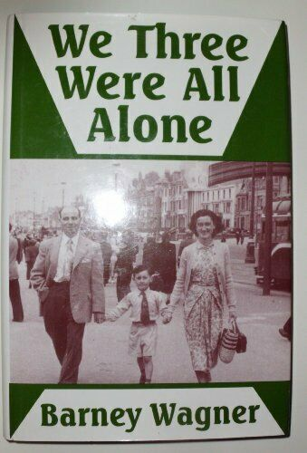 WE THREE WERE ALL ALONE By Barney Wagner - Hardcover **BRAND NEW**