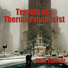 Travels of a Thermodynamicist by Rick Fleeter (Paperback / softback, 2007)