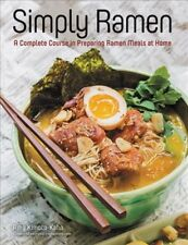 Simply ...: Simply Ramen : 75 Easy-To-Make Noodle Dishes for the Ramen-Lover in You by Amy Kimoto-Kahn (2016, Hardcover)