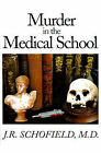 Murder in the Medical School by J R Schofield (Paperback / softback, 2000)