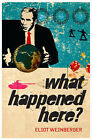 What Happened Here: Bush Chronicles by Eliot Weinberger (Paperback, 2006)