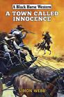 A Town Called Innocence by Simon Webb (Hardback, 2015)