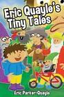 Eric Quayle's Tiny Tales by Eric Parker-Quayle (Hardback, 2015)