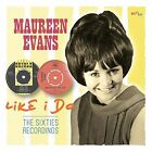 Like I Do: The Sixties Recordings [12/2] by Maureen Evans (CD, Dec-2016, RPM)