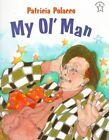 My Ol' Man 9780698117709 by Patricia Polacco Paperback