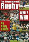 International Rugby Who's Who by Andy Smith (Paperback, 2004)