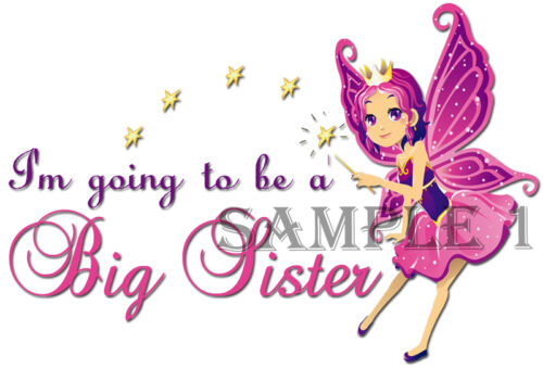 I/'M GOING TO BE A BIG SISTER IRON ON TRANSFER PERSONALISED FREE Ref NW17-14