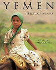 Yemen: Jewel of Arabia by Charles Aithie, Patricia Aithie (Paperback, 2009)