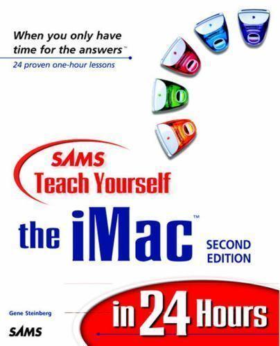 Teach Yourself Mac in 24 Hours by Gene Steinberg