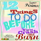12 Things To Do Before You Crash And Burn von James Proimos (2013)