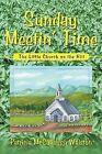 Sunday Meetin' Time: The Little Church on the Hill by Patricia McCullough Walston (Paperback / softback, 2015)