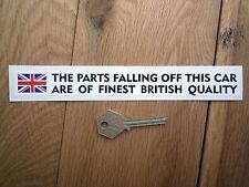 Parts Falling Off Car Are BRITISH Funny Car STICKER Joke Humorous Banger Bumper