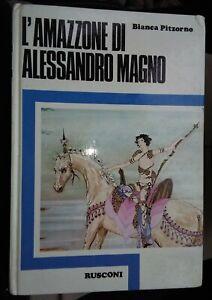 L-039-Amazzone-di-Alessandro-Magno-Bianca-Pitzorno-Rusconi-Prima-Edizione-1977