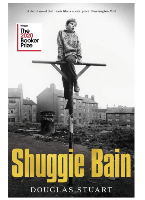 Shuggie Bain: Winner of the Booker Prize 2020 by Douglas Stuart - Hardcover