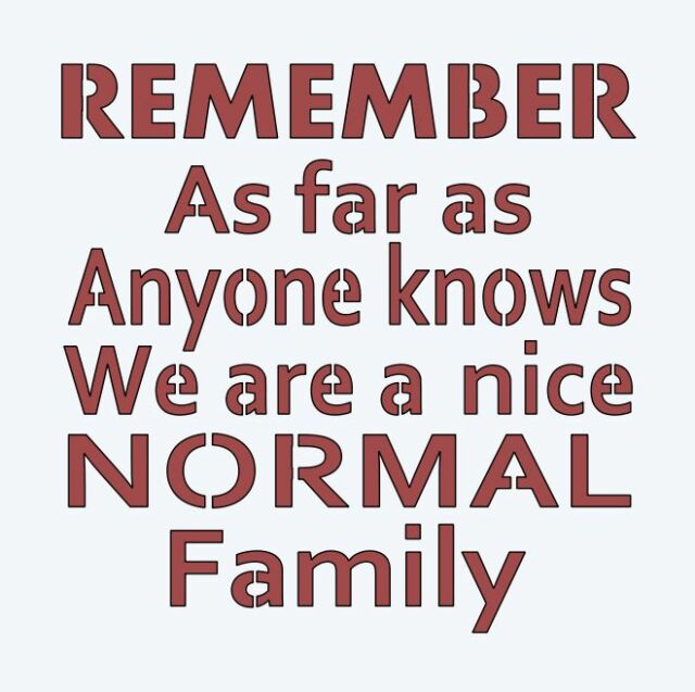 Primitive Stencil*Remember we are a Nice Normal Family*Shabby for signs