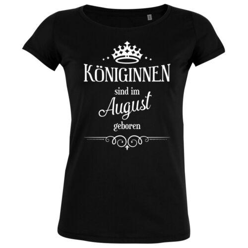 Königinnen sind im August geboren Geburtstag Geschenk Feier Freundin Damen Shirt