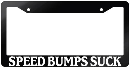 Glossy Black License Plate Frame SPEED BUMPS SUCK Auto Accessory