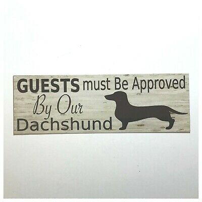 Dachshund Dog All Guests Must Be Approved By Sign Hanging or Wall Plaque Pet