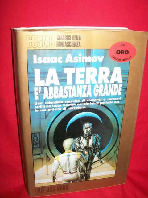 COSMO ORO 16 ASIMOV La terra è abbastanza grande 1994 3a Edizione