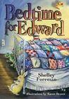Bedtime for Edward by Shelley Foreman (Paperback / softback, 2013)
